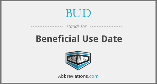 BUD - Beneficial Use Date