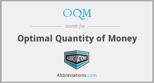 OQM - Optimal Quantity of Money