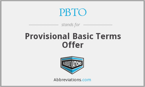 PBTO - Provisional Basic Terms Offer