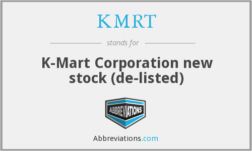 What does KMRT stand for?