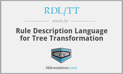 RDL/TT - Rule Description Language for Tree Transformation