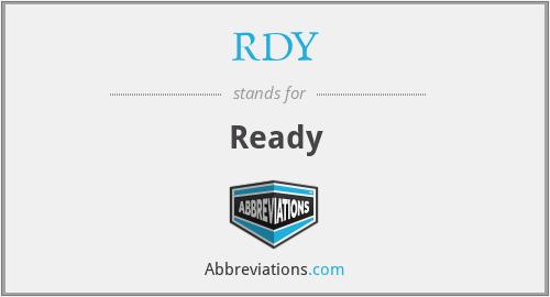 RDY - Ready