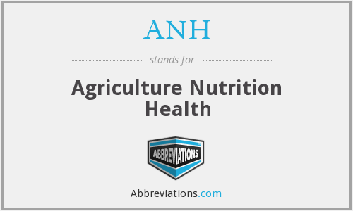 ANH - Agriculture Nutrition Health
