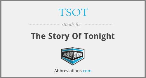 TSOT - The Story Of Tonight