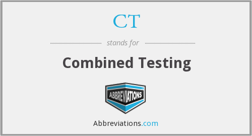 CT - Combined Testing