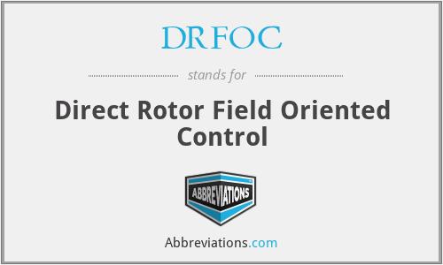 DRFOC - Direct Rotor Field Oriented Control