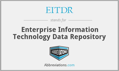 EITDR - Enterprise Information Technology Data Repository