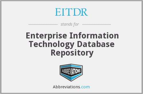 EITDR - Enterprise Information Technology Database Repository