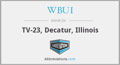 WBUI - TV-23, Decatur, Illinois