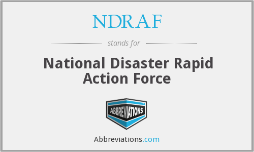 NDRAF - National Disaster Rapid Action Force