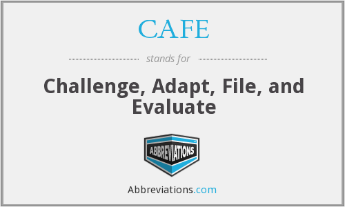 CAFE - Challenge, Adapt, File, and Evaluate