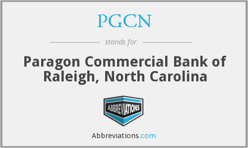 PGCN - Paragon Commercial Bank of Raleigh, North Carolina
