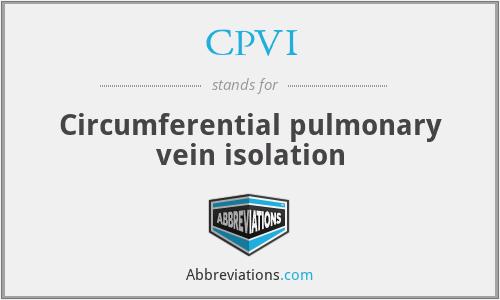 CPVI - Circumferential pulmonary vein isolation