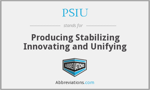 What does PSIU stand for?