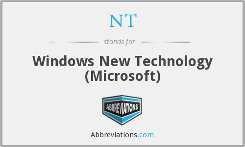 NT - Windows New Technology (Microsoft)