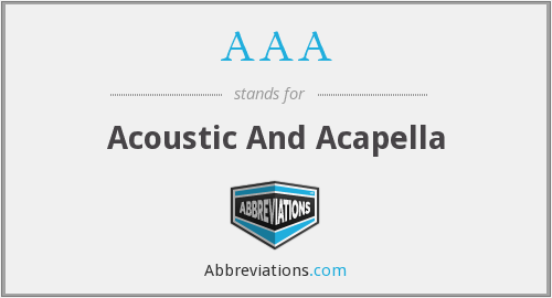 AAA - Acoustic And Acapella