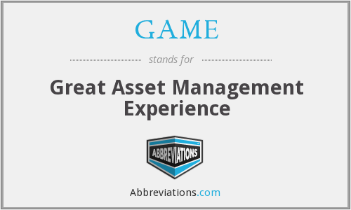 GAME - Great Asset Management Experience