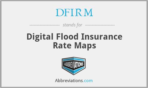 DFIRM - Digital Flood Insurance Rate Maps