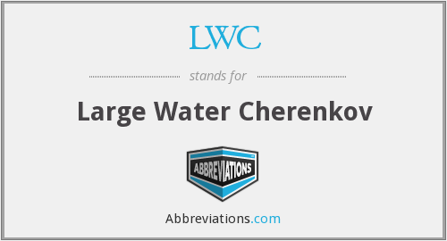LWC - Large Water Cherenkov