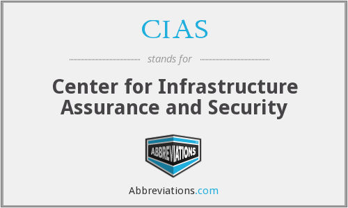 CIAS - Center for Infrastructure Assurance and Security
