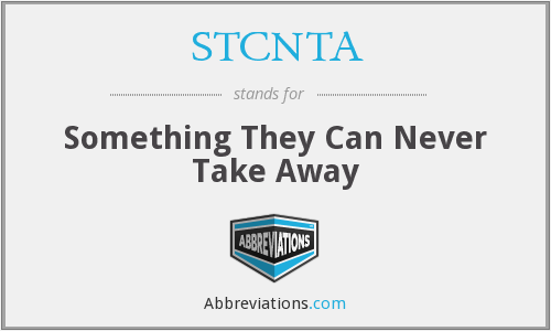 STCNTA - Something They Can Never Take Away