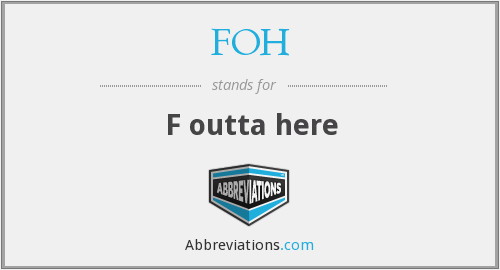 What does FOH stand for?