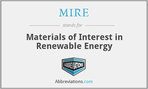 MIRE - Materials of Interest in Renewable Energy