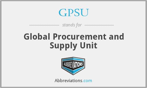 GPSU - Global Procurement and Supply Unit