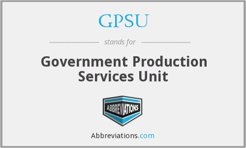 GPSU - Government Production Services Unit