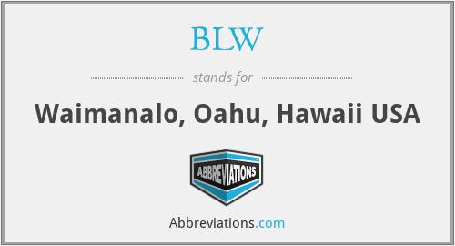 BLW - Waimanalo, Oahu, Hawaii USA