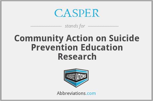 CASPER - Community Action on Suicide Prevention Education Research