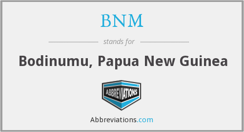 What does BNM stand for?