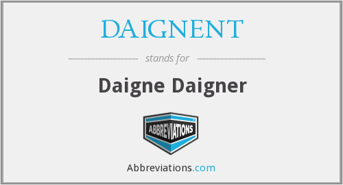 What does DAIGNENT stand for?