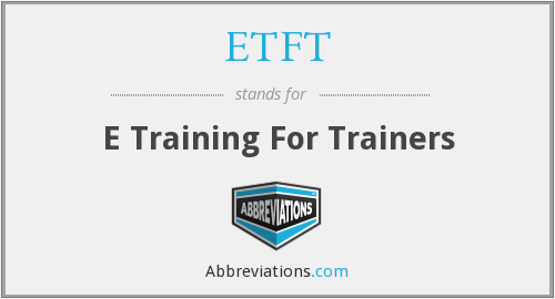 ETFT - E Training For Trainers