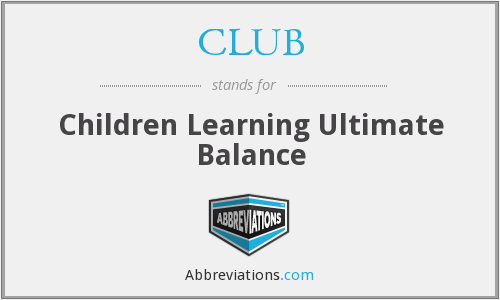 CLUB - Children Learning Ultimate Balance