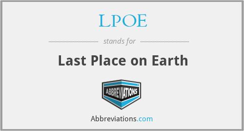 LPOE - Last Place on Earth