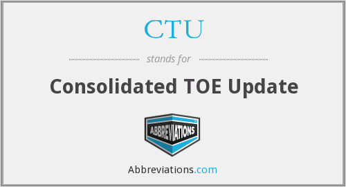 CTU - Consolidated TOE Update
