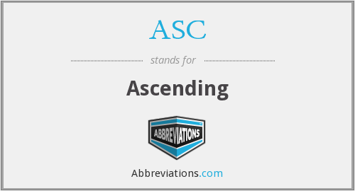 ASC - Ascending