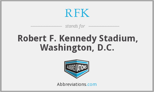 RFK - Robert F. Kennedy Stadium, Washington, D.C.