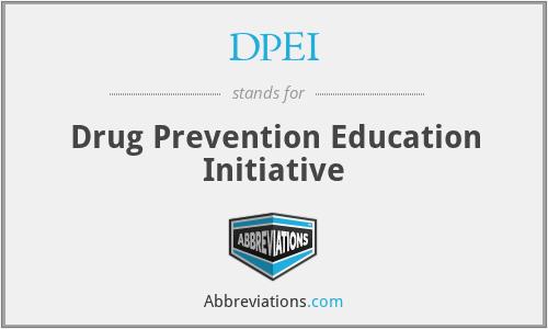DPEI - Drug Prevention Education Initiative