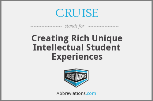 CRUISE - Creating Rich Unique Intellectual Student Experiences
