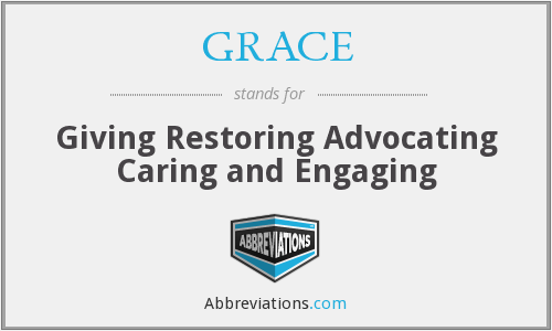 GRACE - Giving Restoring Advocating Caring and Engaging