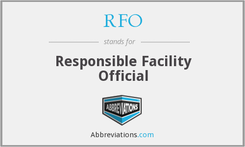 RFO - Responsible Facility Official