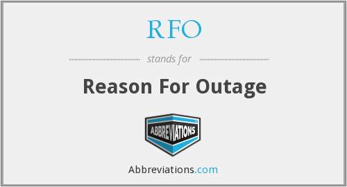 RFO - Reason For Outage