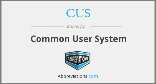 CUS - Common User System