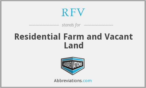 RFV - Residential Farm and Vacant Land