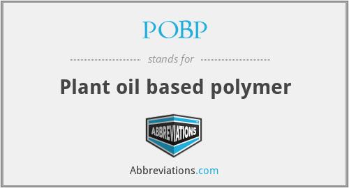 POBP - Plant oil based polymer