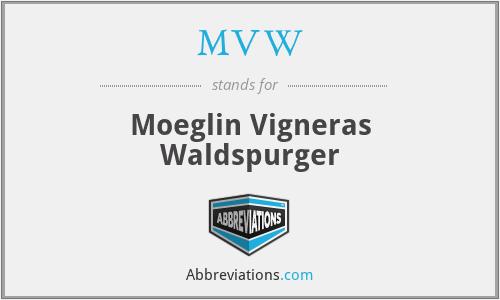 MVW - Moeglin Vigneras Waldspurger