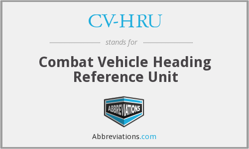 What does CV-HRU stand for?