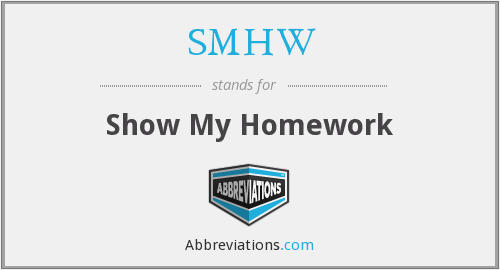 What does homework stand for?